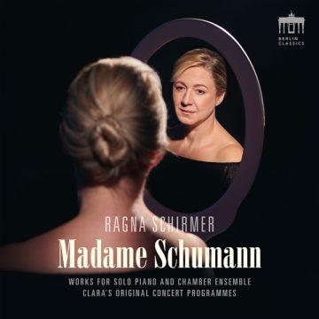 BerlinClassics_RagnaSchirmer_MadameSchumann-360x360